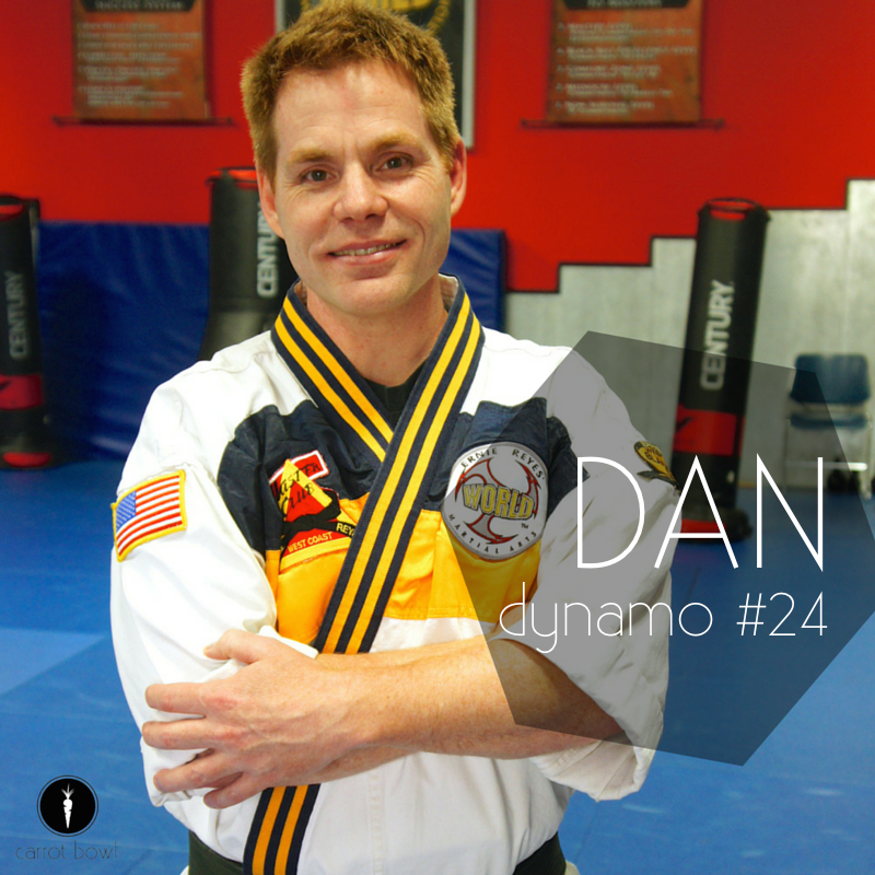 Dynamo: Dan - a martial arts teacher and 6th degree black belt. He loves teaching his students to be leaders and was born to make a difference. He's not a quitter.