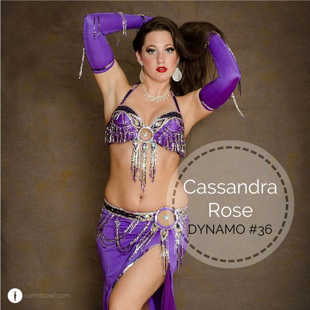 Cassandra Rose - Belly Dancer Interview on carrotbowl.com - DYNAMO INTERVIEW